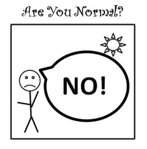 Are you normal.