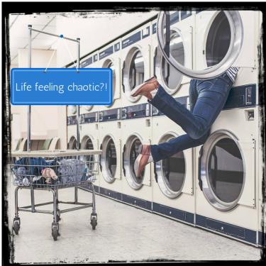 Life feeling chaotic-!