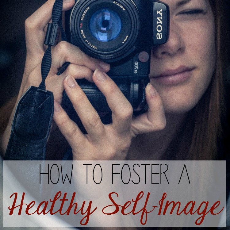 How To Foster a Healthy Self-Image