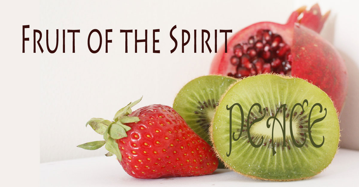 The Fruit of the Spirit Called Peace